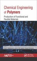 Chemical Engineering of Polymers Production of Functional and Flexible Materials by Omari V. Mukbaniani