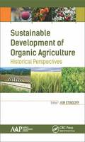 Sustainable Development of Organic Agriculture Historical Perspectives by Kimberly Etingoff