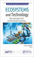 Ecosystems and Technology Idea Generation and Content Model Processing by Cyrus F. (Simon Fraser University, British Columbia, Canada) Nourani