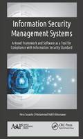 Information Security Management Systems A Novel Framework and Software as a Tool for Compliance with Information Security Standard by Heru (Indonesian Institute of Sciences and Tunghai University, Taichung, Taiwan) Susanto, Mohammad Nabil (Universiti Almunawar