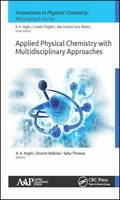 Applied Physical Chemistry with Multidisciplinary Approaches by A. K. Haghi