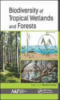 Biodiversity of Tropical Wetlands and Forests by J I Nirmal (Institute of Science and Technology for Advanced Studies and Research (Istar) Vallabh Vidyanagar Anand Gujar Kumar