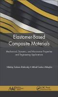 Elastomer-Based Composite Materials Mechanical, Dynamic and Microwave Properties, and Engineering Applications by Nikolay Dishovsky