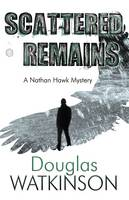 Cover for Scattered Remains by Douglas Watkinson