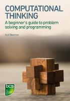 Computational Thinking A beginner's guide to problem-solving and programming by Karl Beecher