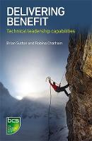 Delivering Benefit Technical Leadership Capabilities by Brian Sutton, Robina Chatham