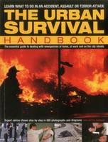 The Urban Survival Handbook by Harry Cook, Bill Mattos, Bob Morrison