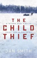 Cover for The Child Thief by Dan Smith