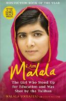 Cover for I am Malala The Girl Who Stood Up for Education and Was Shot by the Taliban by Malala Yousafzai, Christina Lamb