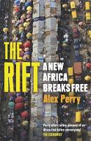 The Rift A New Africa Breaks Free by Alex Perry