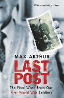 Cover for Last Post The Final Word from Our First World War Soldiers by Max Arthur