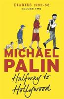Cover for Halfway to Hollywood: Diaries 1980 to 1988 by Michael Palin