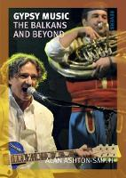 Gypsy Music The Balkans and Beyond by Alan Ashton-Smith