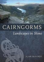 Cairngorms Landscapes in Stone by Alan McKirdy