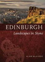 Edinburgh Landscapes in Stone by Alan McKirdy