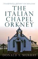The Italian Chapel, Orkney by Donald S. Murray