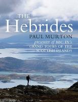 The Hebrides By the presenter of BBC TV's Grand Tours of the Scottish Islands by Paul Murton