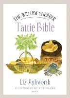 The William Shearer Tattie Bible by Liz Ashworth
