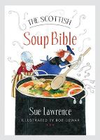 The Scottish Soup Bible by Sue Lawrence