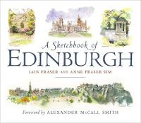 A Sketchbook of Edinburgh by Iain Fraser, Anne Fraser