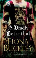 A Deadly Betrothal An Elizabethan Mystery by Fiona Buckley