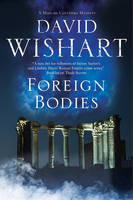 Foreign Bodies A Mystery Set in Ancient Rome by David Wishart