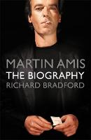 Cover for Martin Amis : The Biography by Richard Bradford