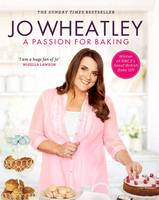 A Passion for Baking by Jo Wheatley