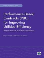 Performance-Based Contracts (PBC) for Improving Utilities Efficiency by Philippe Marin, Tom Williams, Jan Janssens, Philip Giantris