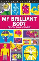 My Brilliant Body With the Gross Bits Left in! by Guy MacDonald