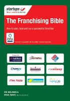 The Franchising Bible How to plan, fund and run a successful franchise by Kim Benjamin, Brian Smart