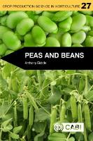 Peas and Bean by Anthony J. (formerly Processors and Growers Research Organisation, UK) Biddle