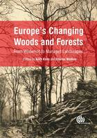 Europe's Changing Woods and F From Wildwood to Managed Landscapes by Tibor Hartel, Thomas Ranius