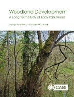 Woodland Developmen A Long-term Study of Lady Park Wood by George (Independent researcher, UK) Peterken, Edward Mountford