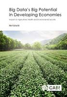 Big Data's Big Potential in Developing Economi Impact on Agriculture, Health and Environmental Security by Dr. Nir Kshetri