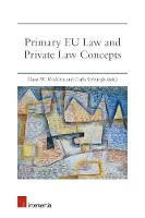 Primary EU Law and Private Law Concepts by Hans-Wolfgang Micklitz
