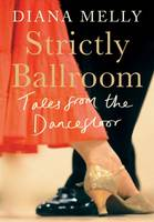 Strictly Ballroom by Diana Melly