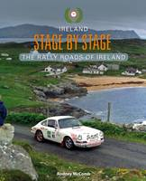 Ireland Stage by Stage The Rally Roads of Ireland by Rodney McComb