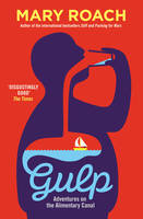 Cover for Gulp Adventures on the Alimentary Canal by Mary Roach