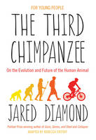 Cover for The Third Chimpanzee On the Evolution and Future of the Human Animal - for Young People by Jared Diamond
