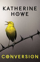 Cover for Conversion by Katherine Howe