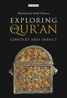 Exploring the Qur'an Context and Impact by Muhammad Abdel Haleem