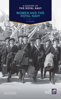 A History of the Royal Navy: Women and the Royal Navy by Jo Stanley