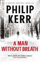 Cover for A Man Without Breath A Bernie Gunther Novel by Philip Kerr