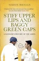 Cover for Stiff Upper Lips and Baggy Green Caps by Simon Briggs