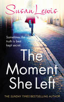 Cover for The Moment She Left by Susan Lewis