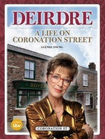 Cover for Deirdre A Life on Coronation Street by Glenda Young
