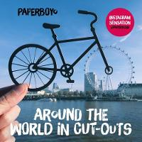Around the World in Cut-Outs by Paperboyo