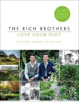 Love Your Plot Gardens Inspired by Nature by Harry Rich, David Rich