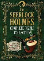 The Sherlock Holmes Complete Puzzle Collection by John Watson
